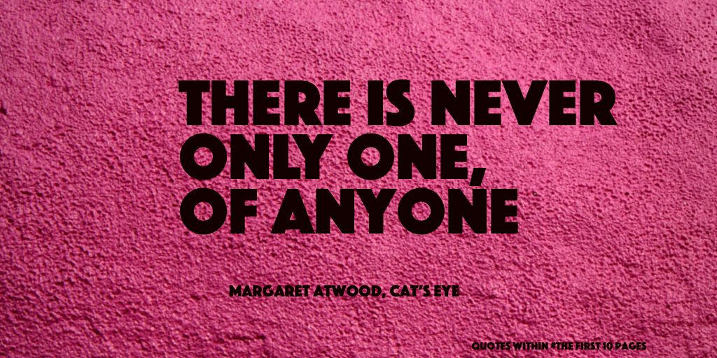 Margaret-atwood-cat's-eye-quotes-the-first-10-pages